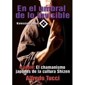 En el Umbral de lo Invisible - e-bunto: El Chamanismo japones de la cultura Shizen