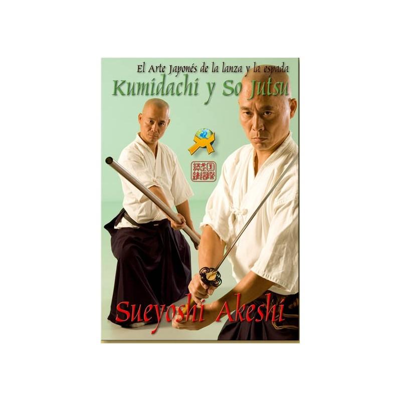 Kumidachi & So Jutsu. El Arte Japones de la lanza y la espada