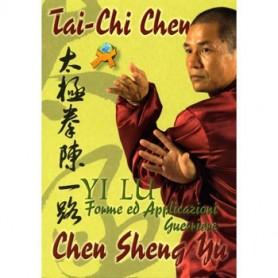 TAI CHI CHEN. YI LU FORME E APPLICAZIONI GUERRIERE