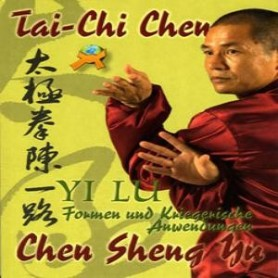 TAI CHI CHEN - YI LU FORMEN UND KRIEGERISCHE ANWENDUNGE