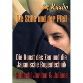 KYUDO: DIE STILLE UND DER PFEIL.