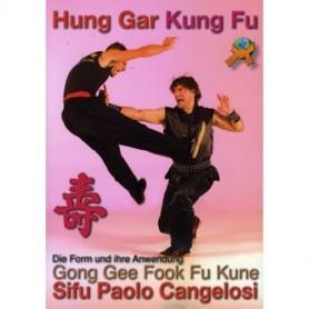 HUNG GAR - GONG GEE FOOK FU KUNE