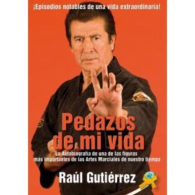 Pedazos de mi Vida, biografía de Raúl Gutierrez