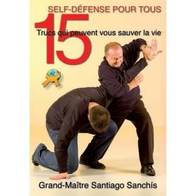 15 Trucs qui peuvent sauver la vie. Self defense pour tous