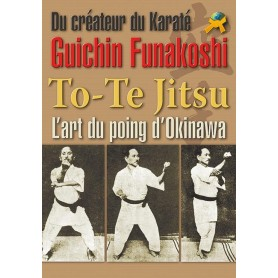To-te Jitsu. L'art du poing d'Okinawa