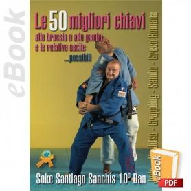 e-Book JLe 50 migliori chiavi alle braccia e alle gambe e le relative uscite possibili. Italiano