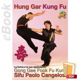 e-Book Hung Gar. Gong Gee Fook Fu Kune. Italiano