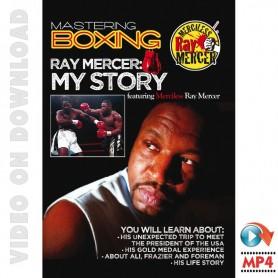 Mastering Boxing. Ray Mercer, My Story