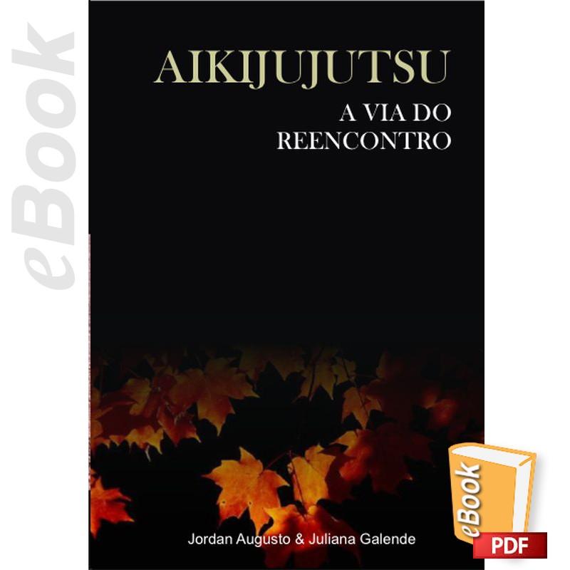 e-Book Aikijujutsu A via do reencontro. Português