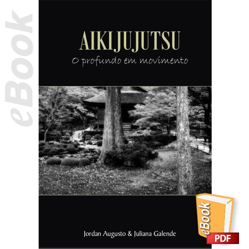 e-Book Aikijujutsu. O profundo em movimento. Português